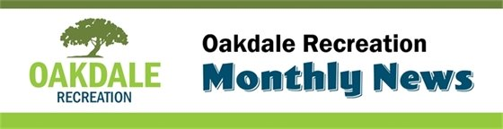 Oakdale Recreation Monthly News